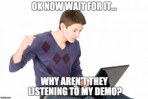 my demo is not being listened
