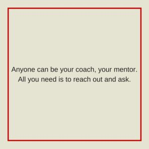 Anyone can be your music coach. Just reach out and ask.