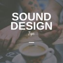 Simple Sound Design Tips