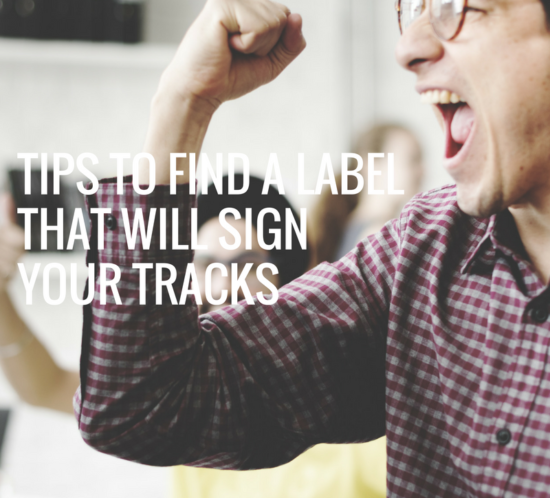 Tips to getting your tracks signed to a music label