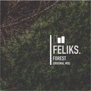 Feliks. – Forest (Original Mix)