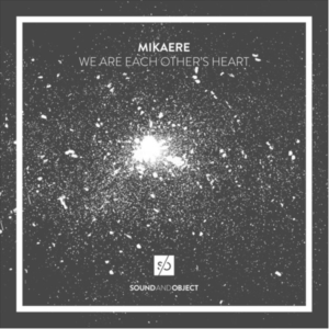 Mikaere – We Are Each Other's Heart