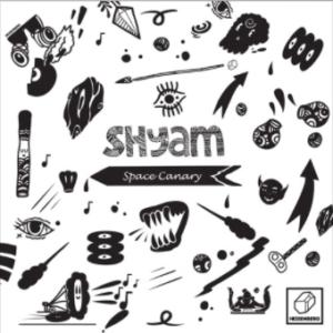 Shyam – Space Canary [HSBRG029]
