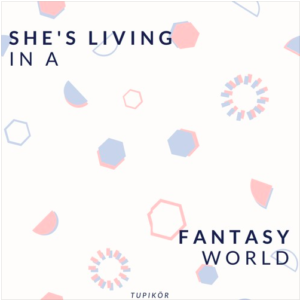 She's Living In A Fantasy World [FREE DOWNLOAD]