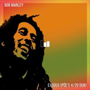 Free DL: Bob Marley – Exodus (Pōe's 420 Dub)