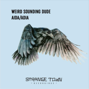 Weird Sounding Dude – AIDA / ADIA