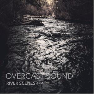 Overcast Sound – River Scenes 1-4