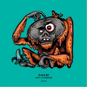 JBTK048 / MYR (UK) + DJ Braver – D.O.E [Incl. Remixes]
