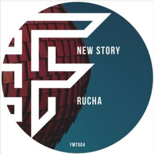 Rucha – New story [FMT004]