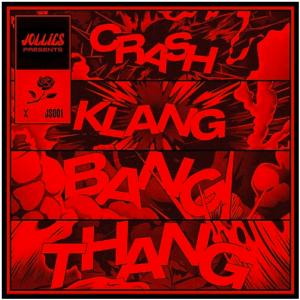Crash Klang Bang Thang