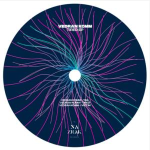 Vedran Komm – Tired EP