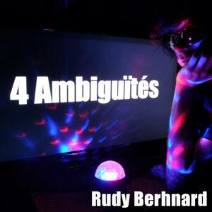4 Ambiguïtés – Single (b/w remixes) by Rudy Berhnard