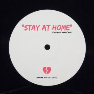 """STAY AT HOME"" (Break My Heart Edit) – Maxime Govart & pak.i"