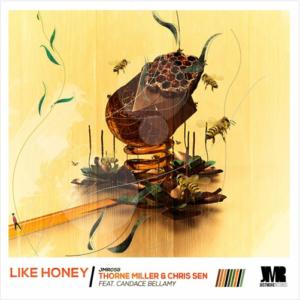 Thorne Miller & Chris Sen – Like Honey