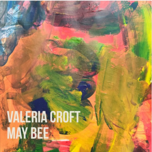 Valeria Croft – May Bee