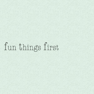 Valth – Fun Things First