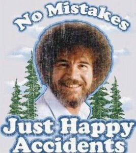 Bob Ross would have been great at electronic music coaching.