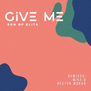 Son of Elita – Give Me