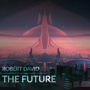 Robert David – The Future