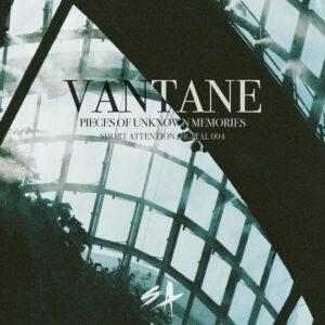 Vantane – Pieces of Unknown Memories