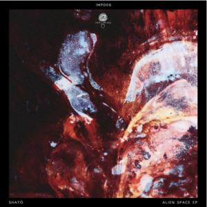 Sható – Alien Space EP [IMP006]