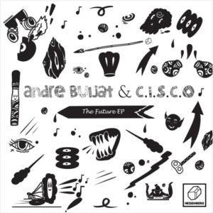 Andre Bujat & C.I.S.C.O – The Futur EP
